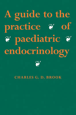 A Guide to the Practice of Paediatric Endocrinology (Paperback)