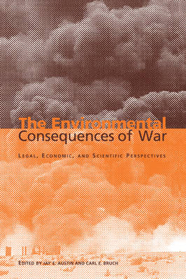 The Environmental Consequences of War: Legal, Economic, and Scientific Perspectives (Paperback)