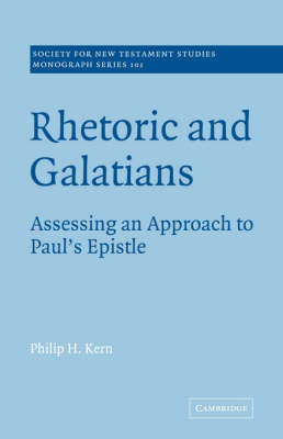 Rhetoric and Galatians: Assessing an Approach to Paul's Epistle - Society for New Testament Studies Monograph Series (Paperback)
