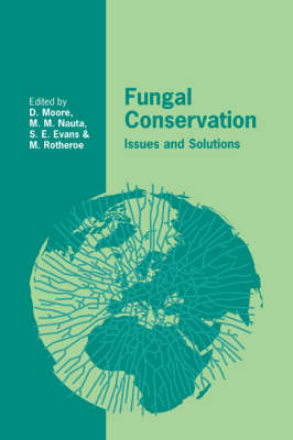 British Mycological Society Symposia: Fungal Conservation: Issues and Solutions Series Number 22 (Paperback)