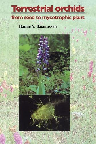 Terrestrial Orchids: From Seed to Mycotrophic Plant (Paperback)