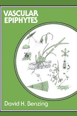 Vascular Epiphytes: General Biology and Related Biota - Cambridge Tropical Biology Series (Paperback)