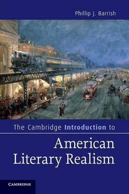 The Cambridge Introduction to American Literary Realism - Cambridge Introductions to Literature (Paperback)