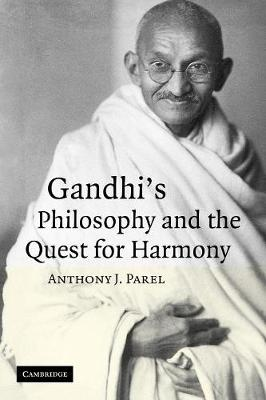 Gandhi's Philosophy and the Quest for Harmony (Paperback)