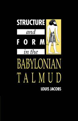 Structure and Form in the Babylonian Talmud (Paperback)