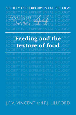 Feeding and the Texture of Food - Society for Experimental Biology Seminar Series (Paperback)