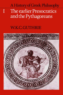A History of Greek Philosophy: The Earlier Presocratics and the Pythagoreans Volume 1 (Hardback)
