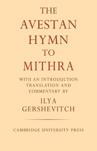 University of Cambridge Oriental Publications: The Avestan Hymn to Mithra Series Number 4 (Paperback)