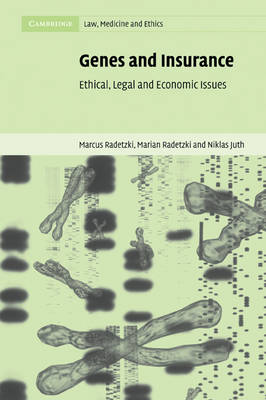 Cambridge Law, Medicine and Ethics: Genes and Insurance: Ethical, Legal and Economic Issues Series Number 1 (Paperback)