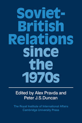 Soviet-British Relations since the 1970s (Paperback)