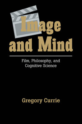 Image and Mind: Film, Philosophy and Cognitive Science (Paperback)