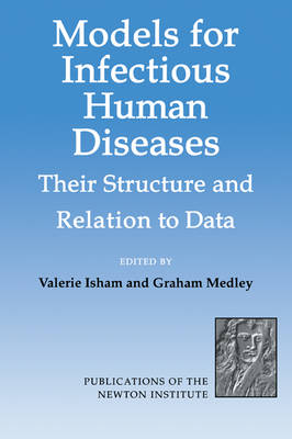 Models for Infectious Human Diseases: Their Structure and Relation to Data - Publications of the Newton Institute (Paperback)