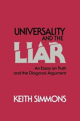 Universality and the Liar: An Essay on Truth and the Diagonal Argument (Paperback)