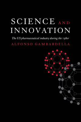 Science and Innovation: The US Pharmaceutical Industry during the 1980s (Paperback)