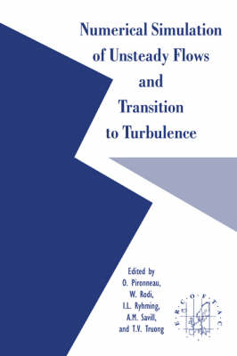 Numerical Simulation of Unsteady Flows and Transition to Turbulence (Paperback)
