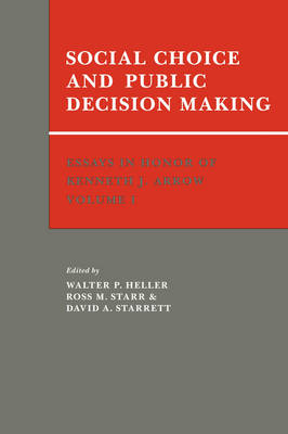Essays in Honor of Kenneth J. Arrow: Social Choice and Public Decision Making Volume 1 (Paperback)