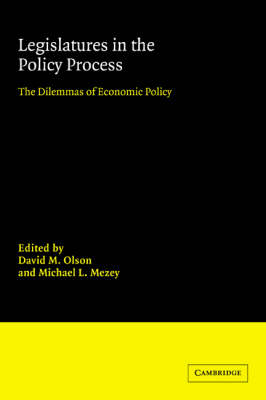 Legislatures in the Policy Process: The Dilemmas of Economic Policy - Advances in Political Science (Paperback)