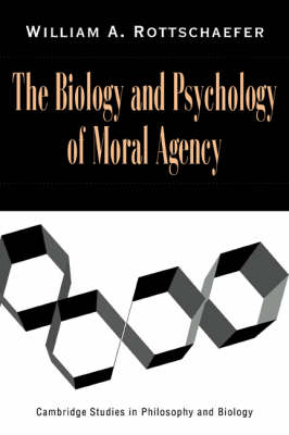The Biology and Psychology of Moral Agency - Cambridge Studies in Philosophy and Biology (Paperback)