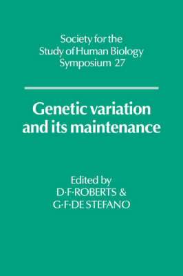 Society for the Study of Human Biology Symposium Series: Genetic Variation and its Maintenance Series Number 27 (Paperback)