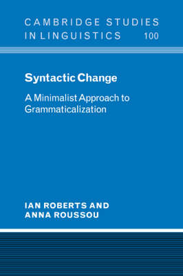 Syntactic Change: A Minimalist Approach to Grammaticalization - Cambridge Studies in Linguistics (Paperback)