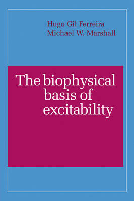 The Biophysical Basis of Excitability (Paperback)