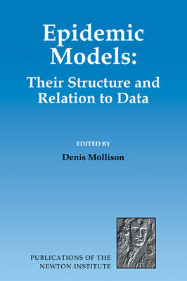 Epidemic Models: Their Structure and Relation to Data - Publications of the Newton Institute (Paperback)
