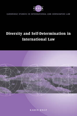Cambridge Studies in International and Comparative Law: Diversity and Self-Determination in International Law Series Number 20 (Paperback)