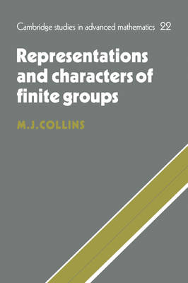 Cover Cambridge Studies in Advanced Mathematics: Representations and Characters of Finite Groups Series Number 22