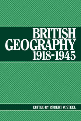 British Geography 1918-1945 (Paperback)