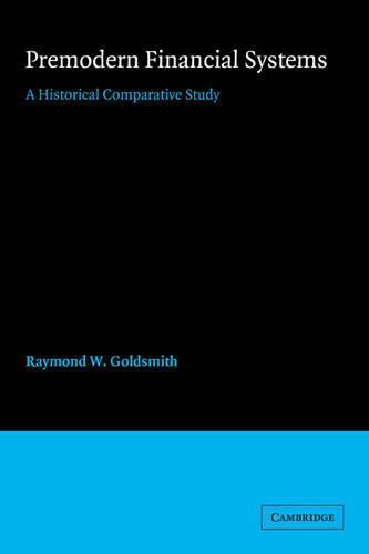 Premodern Financial Systems: A Historical Comparative Study (Paperback)