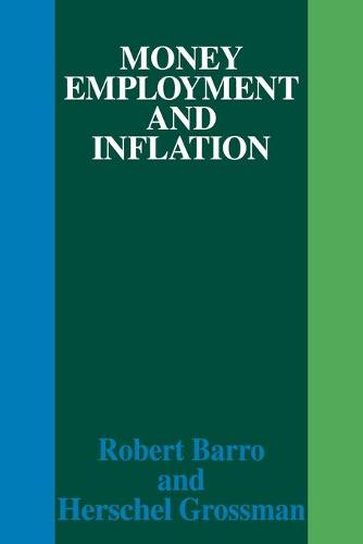 Money Employment and Inflation (Paperback)