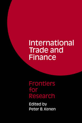 International Trade and Finance: Frontiers for Research (Paperback)