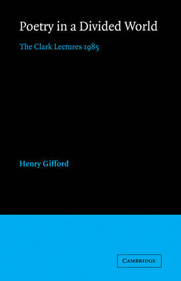 Poetry in a Divided World: The Clark Lectures 1985 (Paperback)
