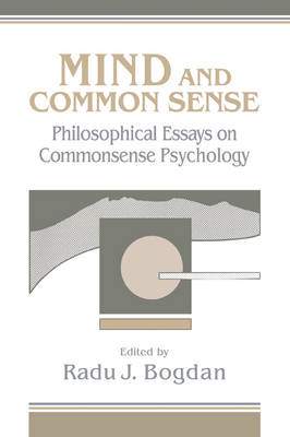 Mind and Common Sense: Philosophical Essays on Common Sense Psychology (Paperback)