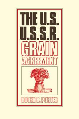 The U.S.-U.S.S.R. Grain Agreement (Paperback)