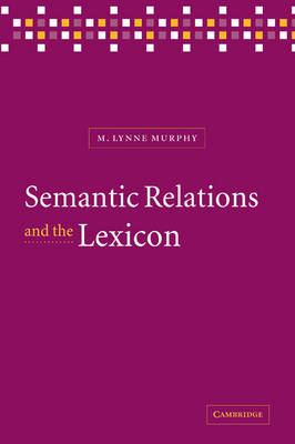 Semantic Relations and the Lexicon: Antonymy, Synonymy and other Paradigms (Paperback)