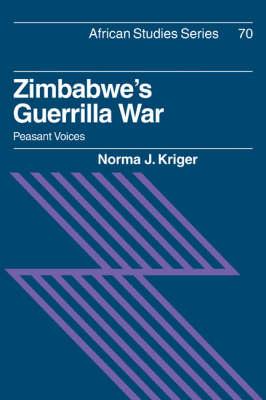 Zimbabwe's Guerrilla War: Peasant Voices - African Studies (Paperback)