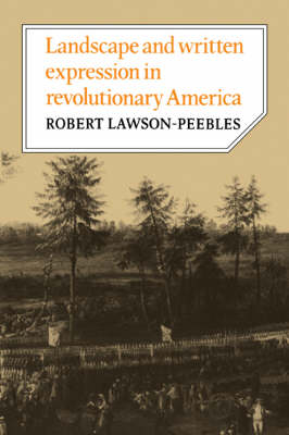 Landscape and Written Expression in Revolutionary America: The World Turned Upside Down - Cambridge Studies in American Literature and Culture (Paperback)