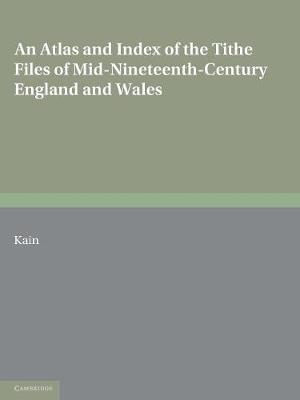 An Atlas and Index of the Tithe Files of Mid-Nineteenth-Century England and Wales (Paperback)