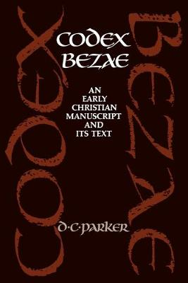 Codex Bezae: An Early Christian Manuscript and its Text (Paperback)