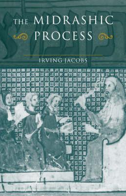 The Midrashic Process: Tradition and Interpretation in Rabbinic Judaism (Paperback)