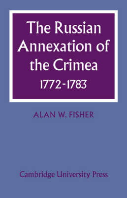 The Russian Annexation of the Crimea 1772-1783 (Paperback)