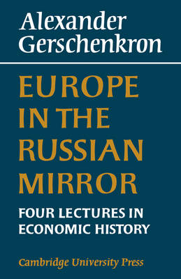 Europe in the Russian Mirror: Four Lectures in Economic History (Paperback)