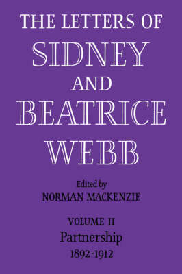 The Letters of Sidney and Beatrice Webb: Volume 2, Partnership 1892-1912 (Paperback)