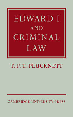 The Wiles Lectures: Edward I and Criminal Law (Paperback)