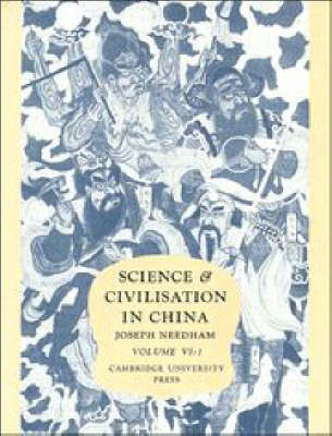 Science and Civilisation in China: Volume 6, Biology and Biological Technology, Part 1, Botany: Science and Civilisation in China: Volume 6, Biology and Biological Technology, Part 1, Botany Biology and Biological Technology v.6 - Science and Civilisation in China (Hardback)