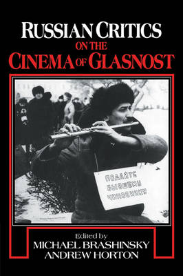 Cambridge Studies in Film: Russian Critics on the Cinema of Glasnost (Paperback)