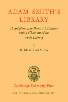 Adam Smith's Library: A Supplement to Bonar's Catalogue with a Checklist of the whole Library (Paperback)