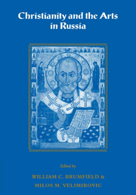Christianity and the Arts in Russia (Paperback)