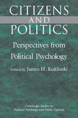 Cambridge Studies in Public Opinion and Political Psychology: Citizens and Politics: Perspectives from Political Psychology (Paperback)
